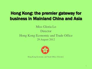 Hong Kong: the premier gateway for business in Mainland China and Asia