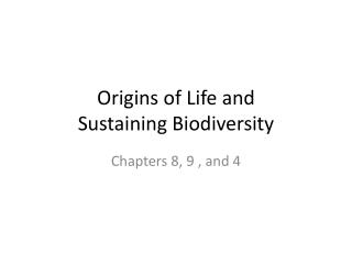 Origins of Life and  Sustaining Biodiversity