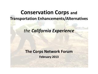 Conservation Corps  and  Transportation Enhancements/Alternatives the  California  Experience