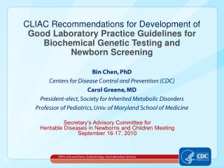 CLIAC Recommendations for Development of  Good Laboratory Practice Guidelines for  Biochemical Genetic Testing and  Newb