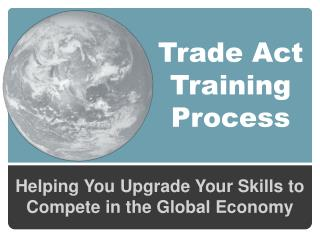 Trade Act Training Process