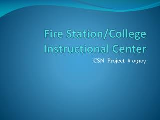 Fire Station/College Instructional Center