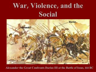 War, Violence, and the Social