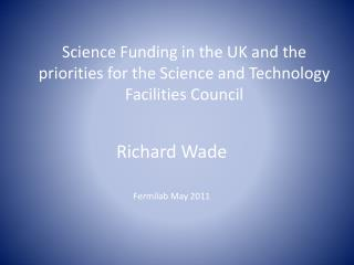 Science Funding in the UK and the priorities for the Science and Technology Facilities  Council