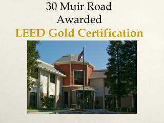 30 Muir Road Awarded LEED Gold Certification