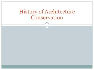 History of Architecture Conservation