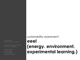 sustainability assessment: eeel (energy. environment. experimental learning.)
