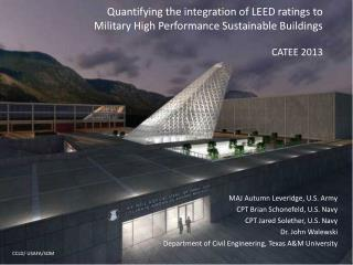 Quantifying the integration of LEED ratings to  Military High Performance Sustainable Buildings CATEE 2013