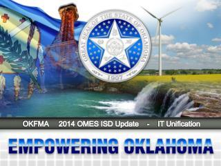 OKFMA 2014 OMES ISD Update - IT Unification