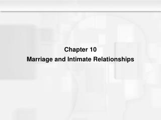 Chapter 10 Marriage and Intimate Relationships