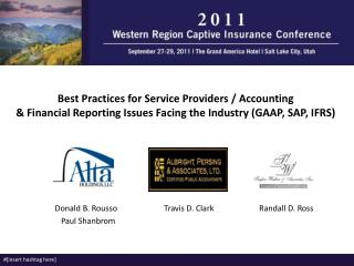 Best  Practices for  Service Providers  / Accounting & Financial Reporting Issues Facing the Industry (GAAP,  SAP, IFRS