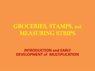 GROCERIES, STAMPS,  and   MEASURING STRIPS