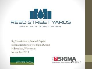 Sig  Strautmanis , General Capital Joshua  Neudorfer , The Sigma Group Milwaukee, Wisconsin November 2013