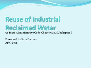 Reuse of Industrial Reclaimed Water