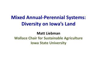 Mixed Annual-Perennial Systems: Diversity on Iowa's Land