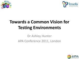 Towards a Common Vision for Testing Environments