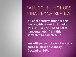Fall 2013 –  Honors Final  Exam  Review