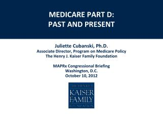 MEDICARE PART D:  PAST AND PRESENT