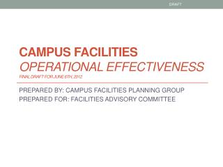 CAMPUS FACILITIES  OPERATIONAL EFFECTIVENESS final draft  for June  6th, 2012