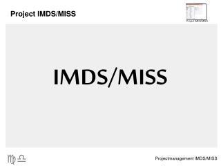 IMDS/MISS