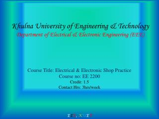 Khulna University of Engineering & Technology Department of Electrical & Electronic Engineering (EEE)
