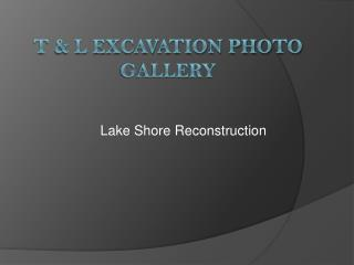 T & L Excavation Photo Gallery