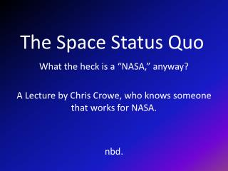 The Space Status Quo