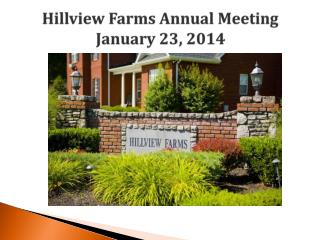 Hillview  Farms Annual Meeting  January 23, 2014
