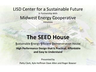 LISD Center for a Sustainable Future In Partnership With Midwest Energy Cooperative Introduce