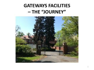 "GATEWAYS FACILITIES – THE ""JOURNEY"""