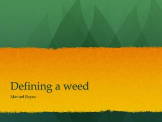 Defining a weed