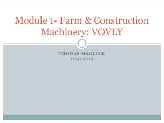 Module 1- Farm & Construction Machinery: VOVLY