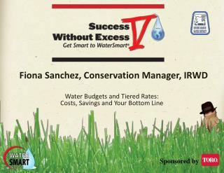 Fiona Sanchez, Conservation Manager, IRWD