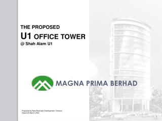 THE PROPOSED U1  OFFICE TOWER @ Shah Alam U1