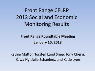 Front Range CFLRP 2012 Social and Economic Monitoring Results