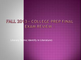 Fall 2013 – College Prep Final Exam Review  :