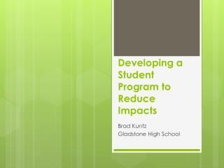 Developing  a Student Program to Reduce Impacts