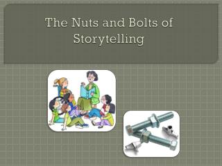 The Nuts and Bolts of Storytelling