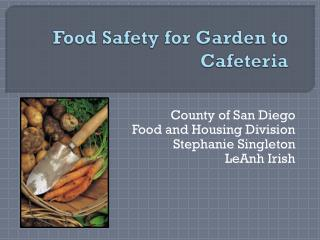 Food Safety for Garden to Cafeteria