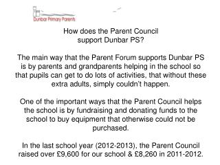 How does the Parent Council  support Dunbar PS?