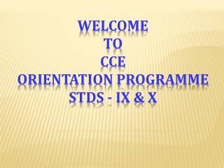 Welcome  To  CCE  Orientation  Programme stds  - IX & X