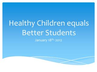 Healthy Children equals Better Students