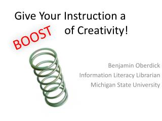 Give Your Instruction a                     of Creativity!