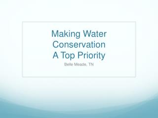 Making Water Conservation A Top Priority