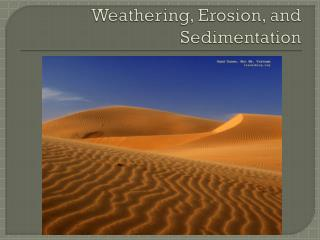 Weathering, Erosion, and Sedimentation