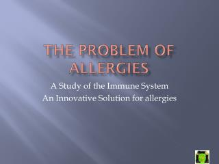 The problem of Allergies