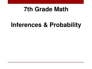 7th Grade Math Inferences & Probability