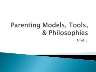 Parenting Models, Tools, & Philosophies