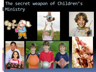 The secret weapon of Children's Ministry