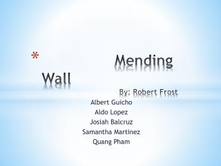Mending Wall  				  By: Robert Frost